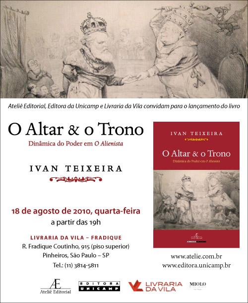 Lançamento do livro O Altar & o Trono de Ivan Teixeira