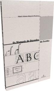 Livro Os Manuais de Desenho da Escrita, de Maria Helena Werneck Bomeny