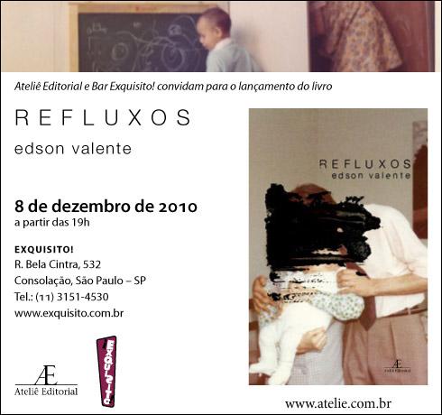 Lançamento de Refluxos, Edson Valente