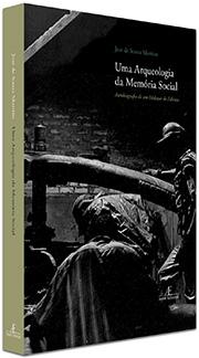 Uma Arqueologia da Memória Social, de José de Souza Martins