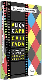 Lição Aproveitada - Modernismo e Cinema em Mário de Andrade
