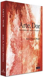 Arte, Dor - João A. Frayze-Pereira