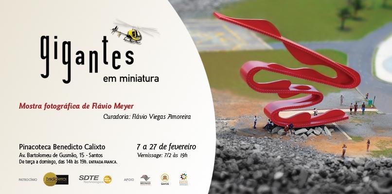 Mostra fotográfica Gigantes em Miniatura de Flávio Meyer
