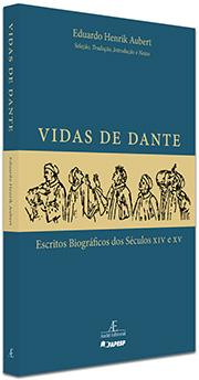 Vidas de Dante – Escritos Biográficos dos Séculos XIV e XV