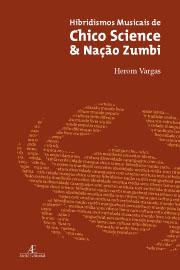Hibridismos Musicais de Chico Science & Nação Zumbi
