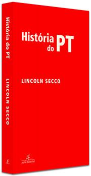 História do PT, de Lincoln Secco