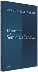 Elementos de Semiótica Tensiva - Claude Zilberberg