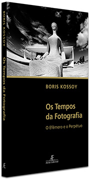 Tempos da Fotografia - Boris Kossoy