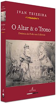 O Altar e o Trono, de Ivan Teixeira