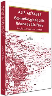 Geomorfologia do Sítio Urbano de São Paulo – Aziz Ab Sáber