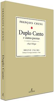 Duplo Canto e Outros Poemas, de François Cheng