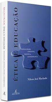 Ética e Educação, de Nílson José Machado