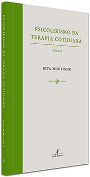 Psicolirismo da Terapia Cotidiana, de Rita Moutinho