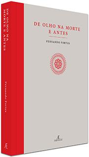 De Olho na Morte e Antes, de Fernando Fortes