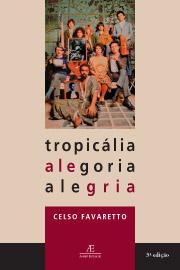 Tropicália: Alegoria Alegria, de Celso Favaretto
